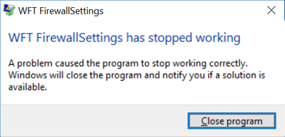 WFT FirewallSettings has stopped working 2.png